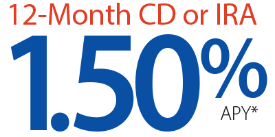 12-Month CD or IRA 1.50% APY*